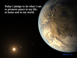 "AMP Peace Pledge: ""Today I pledge to do what I can to promote peace in my life, at home and in my world."""