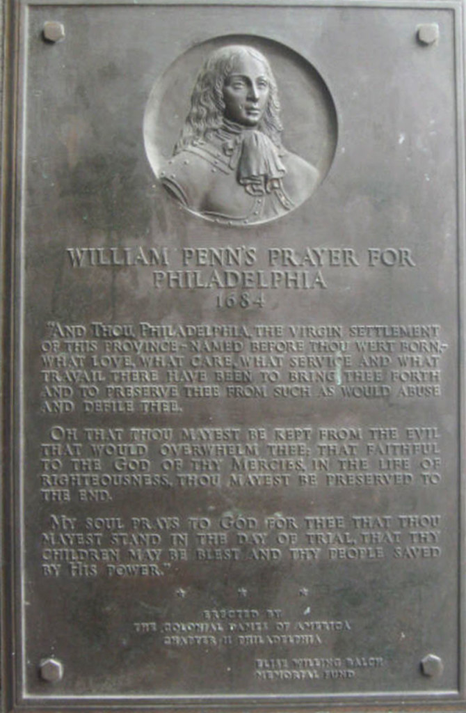 William Penn's Prayer for Philadelphia. This bronze plaque, inside the north portico of City Hall @1 Penn Plaza, is the prayer William Penn wrote for Philadelphia, in 1683, as he was departing for England.